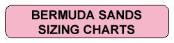 Bermuda Sands Sizing Charts