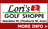 Lori's Golf Shoppe 2 - Located in Aberdeen NC (Pinehurst NC area)
