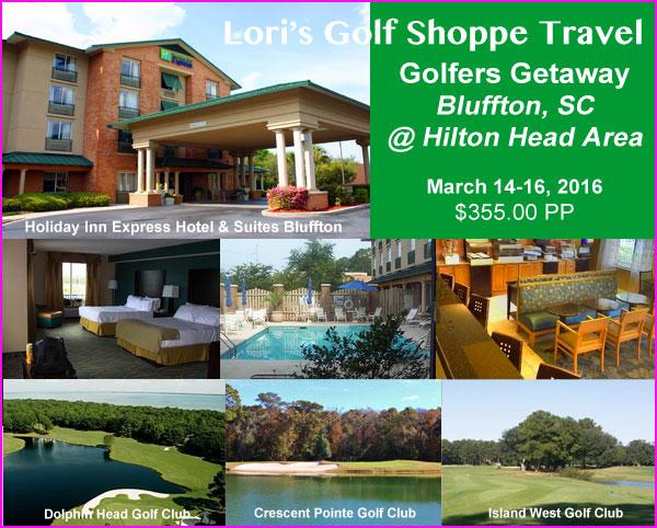 Lori's Golf Shoppe Travel Bluffton Golfer's Getaway 2016