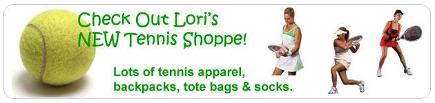 Check out Lori's New Tennis Shoppe